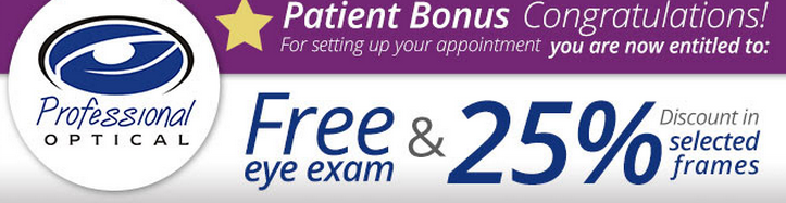Bonus discount for patients, get a Free Eye Exam from Professional Optical