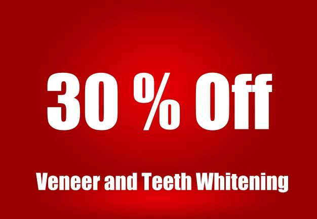 Get 30% off for Veneer and Whitening!!